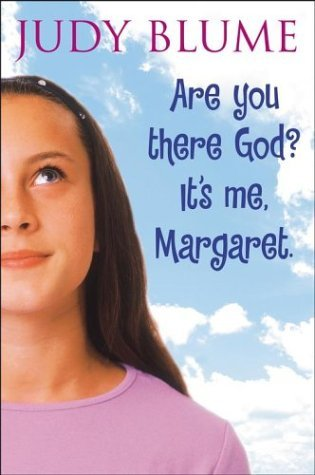 Are you there God? It's Me, Margaret- By Judy Blume.