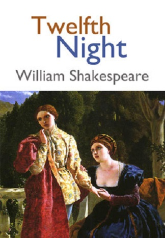 Twelfth Night- By William Shakespeare